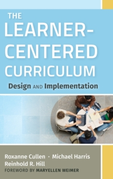 The Learner-Centered Curriculum : Design and Implementation, Hardback Book