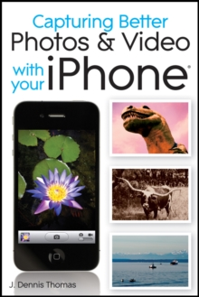 Capturing Better Photos and Video with your iPhone, EPUB eBook