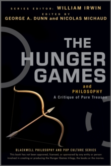 The Hunger Games and Philosophy : A Critique of Pure Treason, Paperback Book
