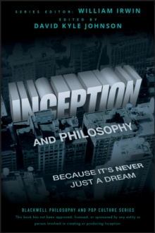 Inception and Philosophy : Because It's Never Just a Dream, Paperback Book