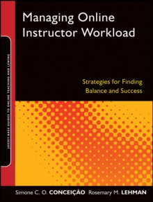 Managing Online Instructor Workload : Strategies for Finding Balance and Success, PDF eBook