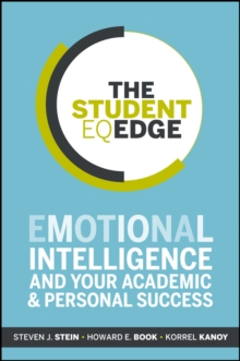 The Student EQ Edge : Emotional Intelligence and Your Academic and Personal Success, Paperback / softback Book