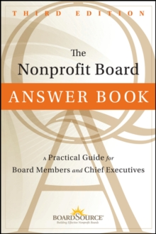 The Nonprofit Board Answer Book : A Practical Guide for Board Members and Chief Executives, Hardback Book