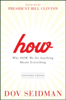 How : Why How We Do Anything Means Everything, Hardback Book