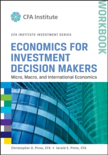 Economics for Investment Decision Makers Workbook : Micro, Macro, and International Economics, Paperback Book