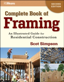 Complete Book of Framing : An Illustrated Guide for Residential Construction, Paperback Book