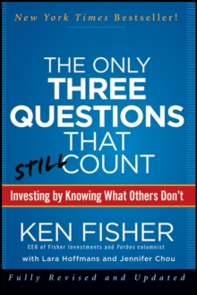 The Only Three Questions That Still Count : Investing By Knowing What Others Don't, Hardback Book