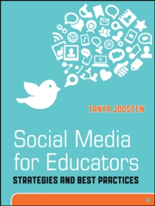 Social Media for Educators : Strategies and Best Practices, Paperback / softback Book