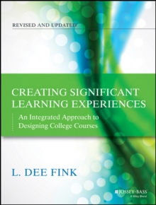 Creating Significant Learning Experiences : An Integrated Approach to Designing College Courses, Paperback / softback Book