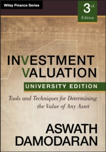 Investment Valuation, Third Edition : Tools and Techniques for Determining the Value of Any Asset, University Edition, Paperback Book
