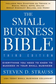 The Small Business Bible : Everything You Need to Know to Succeed in Your Small Business, Paperback Book
