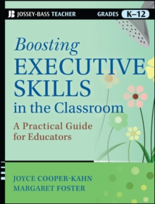 Boosting Executive Skills in the Classroom : a Practical Guide for Educators, Paperback Book