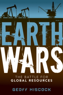 Earth Wars : The Battle for Global Resources, Hardback Book