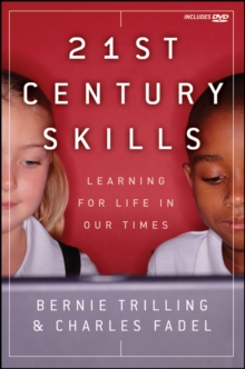 21st Century Skills : Learning for Life in Our Times, Paperback Book