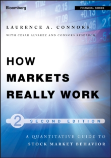 How Markets Really Work : Quantitative Guide to Stock Market Behavior, Hardback Book