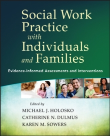 Social Work Practice with Individuals and Families : Evidence-Informed Assessments and Interventions, Paperback Book