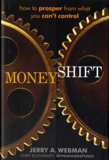 Moneyshift : How to Prosper from What You Can't Control, Hardback Book
