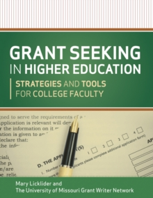 Grant Seeking in Higher Education : Strategies and Tools for College Faculty, Paperback / softback Book