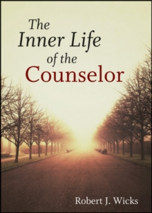 The Inner Life of the Counselor, Hardback Book