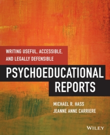 Writing Useful, Accessible, and Legally Defensible Psychoeducational Reports, Paperback / softback Book