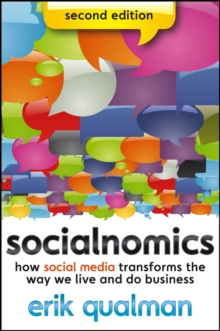 Socialnomics : How Social Media Transforms the Way We Live and Do Business, Paperback / softback Book