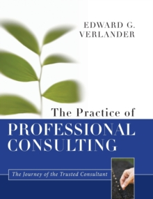 The Practice of Professional Consulting, Hardback Book
