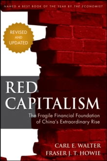 Red Capitalism : The Fragile Financial Foundation of China's Extraordinary Rise, Hardback Book