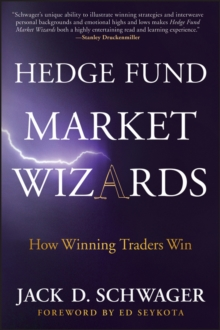 Hedge Fund Market Wizards : How Winning Traders Win, Hardback Book