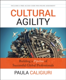 Cultural Agility : Building a Pipeline of Successful Global Professionals, Hardback Book