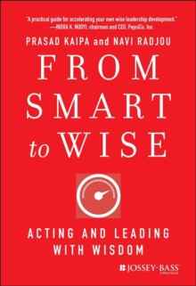 From Smart to Wise : Acting and Leading with Wisdom, Hardback Book