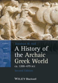 A History of the Archaic Greek World, ca. 1200-479 BCE, Paperback Book