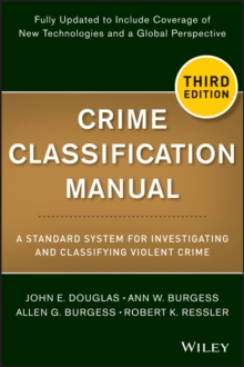 Crime Classification Manual : A Standard System for Investigating and Classifying Violent Crime, Paperback / softback Book