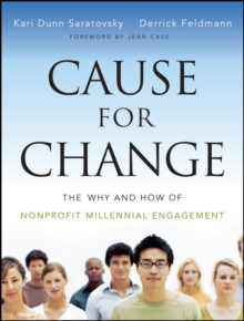 Cause for Change : The Why and How of Nonprofit Millennial Engagement, Paperback Book