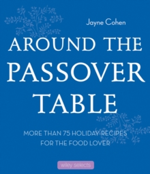Around the Passover Table : 75 Holiday Recipes for the Food Lover, EPUB eBook