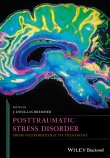 Posttraumatic Stress Disorder : From Neurobiology to Treatment, Hardback Book