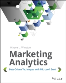 Marketing Analytics : Data-Driven Techniques with Microsoft Excel, Paperback / softback Book