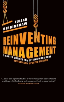 Reinventing Management : Smarter Choices for Getting Work Done, Hardback Book