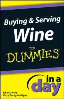 Buying and Serving Wine In A Day For Dummies, PDF eBook