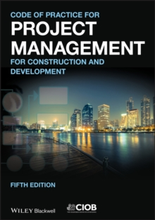 Code of Practice for Project Management for       Construction and Development 5E, Paperback Book