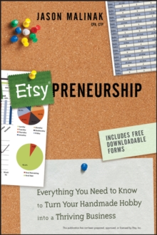 Etsy-preneurship : Everything You Need to Know to Turn Your Handmade Hobby into a Thriving Business, Paperback / softback Book