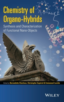Chemistry of Organo-hybrids : Synthesis and Characterization of Functional Nano-objects, Hardback Book
