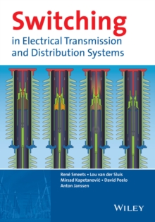 Switching in Electrical Transmission and Distribution Systems, Hardback Book