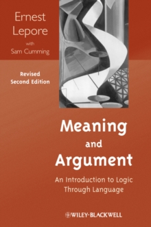 Meaning and Argument : An Introduction to Logic Through Language, Paperback / softback Book