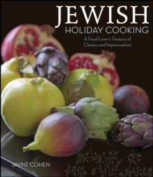 Jewish Holiday Cooking : A Food Lover's Treasury of Classics and Improvisations, EPUB eBook