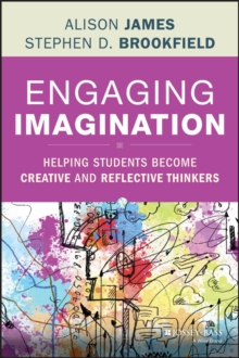 Engaging Imagination : Helping Students Become Creative and Reflective Thinkers, Hardback Book