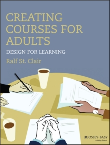 Creating Courses for Adults : Design for Learning, Paperback Book