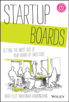 Startup Boards : Getting the Most Out of Your Board of Directors, Hardback Book