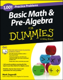 Basic Math and Pre-Algebra : 1,001 Practice Problems For Dummies (+ Free Online Practice), Paperback / softback Book