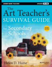 The Art Teacher's Survival Guide for Secondary Schools : Grades 7-12, Paperback Book