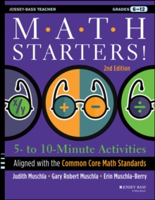Math Starters : 5- to 10-Minute Activities Aligned with the Common Core Math Standards, Grades 6-12, Paperback Book